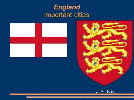 England important cities A. Kiss. London -is the capital city of England and the Unitet Kingdom Since at least the 19th century, the name London has also.