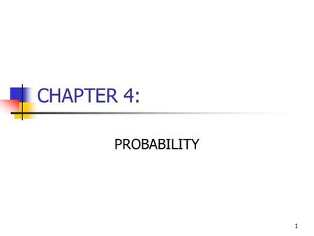 CHAPTER 4: PROBABILITY.