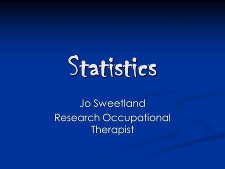 Jo Sweetland Research Occupational Therapist