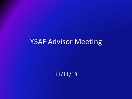 YSAF Advisor Meeting 11/11/13. What is YSAF? Similar to Academic League Topics: History, Science, Literature, Math, General Knowledge, Current Events.