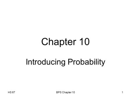 HS 67BPS Chapter 101 Chapter 10 Introducing Probability.