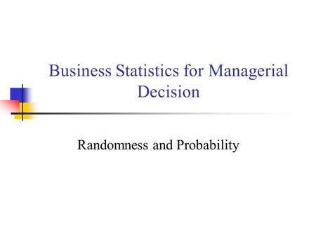 Business Statistics for Managerial Decision