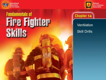 14 Ventilation Skill Drills. 2 Objectives (1 of 2) Break glass with a hand tool. Break a window with a ladder. Break windows on upper floors using the.