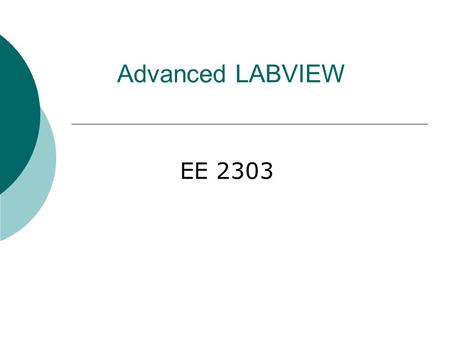 Advanced LABVIEW EE 2303.