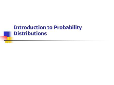Introduction to Probability Distributions. Random Variable A random variable X takes on a defined set of values with different probabilities. For example,