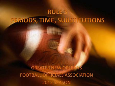 GREATER NEW ORLEANS FOOTBALL OFFICIALS ASSOCIATION 2012 SEASON.