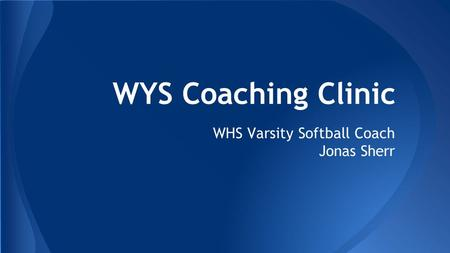 WYS Coaching Clinic WHS Varsity Softball Coach Jonas Sherr.
