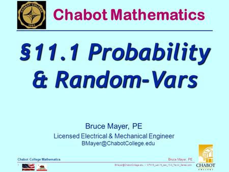 MTH16_Lec-19_sec_10-3_Taylor_Series.pptx 1 Bruce Mayer, PE Chabot College Mathematics Bruce Mayer, PE Licensed Electrical & Mechanical.