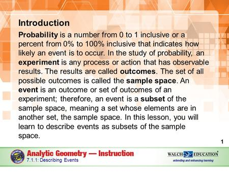 Introduction Probability is a number from 0 to 1 inclusive or a percent from 0% to 100% inclusive that indicates how likely an event is to occur. In the.