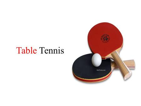 Table Tennis. Table Tennis – what is it? Table Tennis (also ping-pong) is the game involving two (singles - single) or 4 people (doubles - doubles), which.