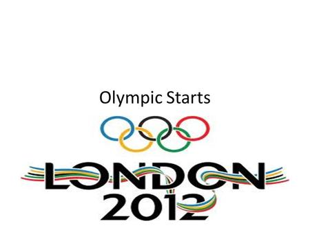 Olympic Starts. If you can keep your head when all about you Are losing theirs and blaming it on you,