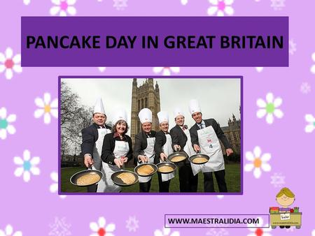 PANCAKE DAY IN GREAT BRITAIN WWW.MAESTRALIDIA.COM.