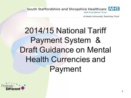 2014/15 National Tariff Payment System & Draft Guidance on Mental Health Currencies and Payment 1.