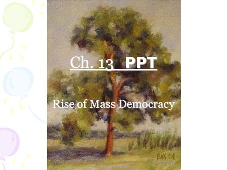 Ch. 13 PPT Rise of Mass Democracy.