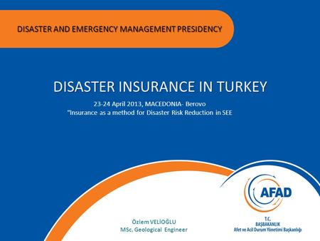 08-12 April 2013, ANTALYA Workshop on integrated flood management, flood forecasting and early warnings DISASTER AND EMERGENCY MANAGEMENT PRESIDENCY DISASTER.