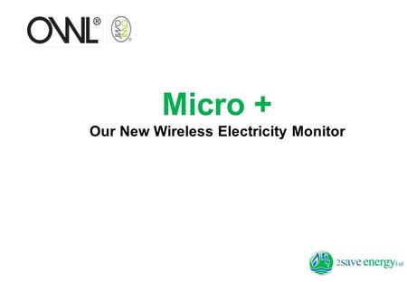 Micro + Our New Wireless Electricity Monitor. Background Domestic energy use in the UK is responsible for around 30% of the UK's carbon emissions. Domestic.