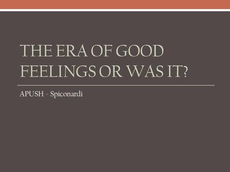The Era of Good Feelings or Was It?