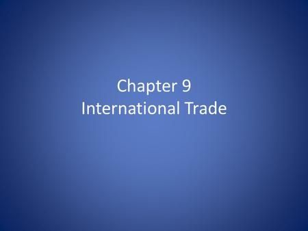 Chapter 9 International Trade