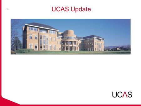 UCAS Update. Outline of session  Getting into HE – key context  Headline statistics  Update on Apply 2012 and UCAS re- organisation  Sources of further.