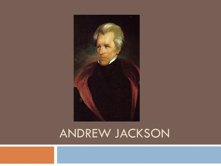 ANDREW JACKSON. The Election of 1824 and 1828  Traditionally, presidential candidates were selected at caucuses, and that would be the party's candidate.
