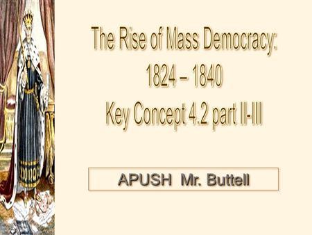 APUSH Mr. Buttell. Voting Requirements in the Early 19c.