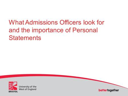 What Admissions Officers look for and the importance of Personal Statements.