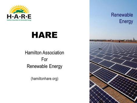 HARE Hamilton Association For Renewable Energy (hamiltonhare.org) Renewable Energy.