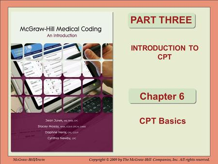 PART THREE Chapter 6 CPT Basics INTRODUCTION TO CPT McGraw-Hill/Irwin