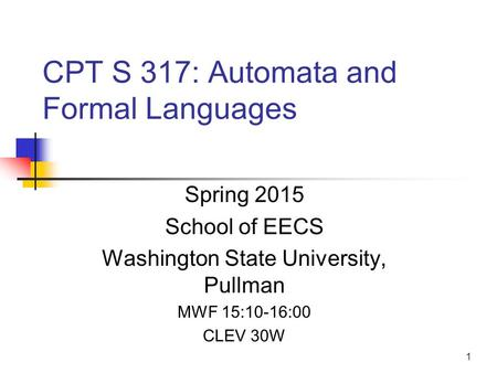 CPT S 317: Automata and Formal Languages