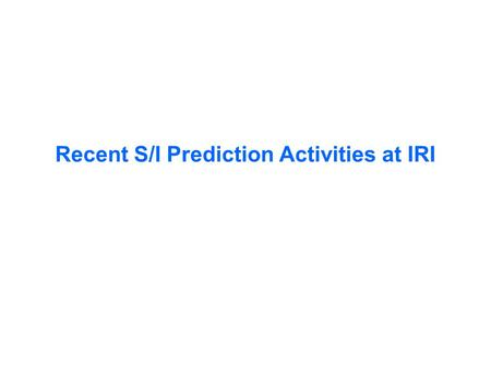 Recent S/I Prediction Activities at IRI. IRI Climate Predictability Tool (CPT) Simon Mason.