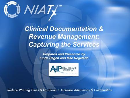 Overview Clinical Documentation & Revenue Management: Capturing the Services Prepared and Presented by Linda Hagen and Mae Regalado.