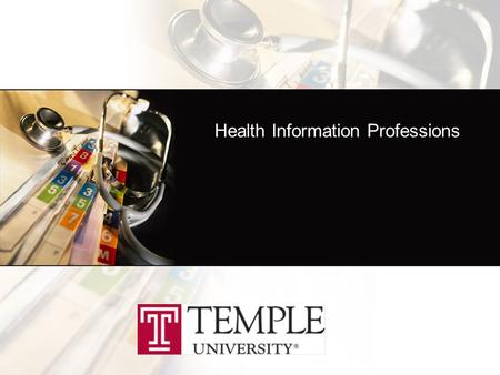 Health Information Professions. Health Information Management Health Informatics Health Informatiion Technolgoy Care for patients by caring for medical.