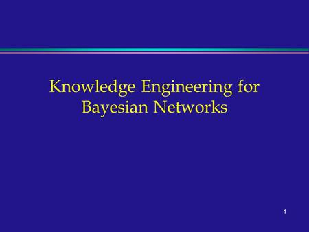 1 Knowledge Engineering for Bayesian Networks. 2 Probability theory for representing uncertainty l Assigns a numerical degree of belief between 0 and.