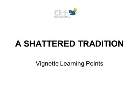 A SHATTERED TRADITION Vignette Learning Points. Issues Raised in Vignette Captain Jessica Andrews is a West Point graduate in charge of a platoon searching.