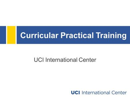 Curricular Practical Training UCI International Center.