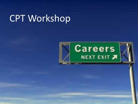 CPT Workshop. Curriculum Practical Training An employment that is integral part of an established curriculum (receive academic credit) Part-time during.