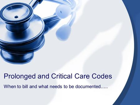 Prolonged and Critical Care Codes