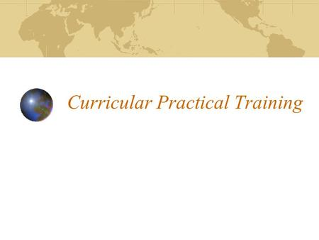 Curricular Practical Training. What is Curricular Practical Training ? Curricular Practical Training (CPT) is an employment opportunity, in the United.