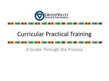 Curricular Practical Training A Guide Through the Process.
