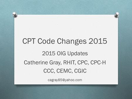 Catherine Gray, RHIT, CPC, CPC-H