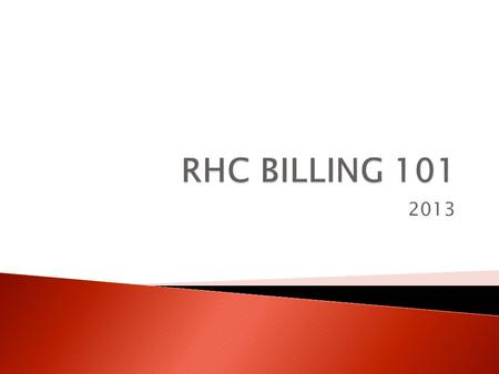 2013.  Participants will understand the billing differences between Provider Based and Independent RHC Technical billing.  Participants will understand.