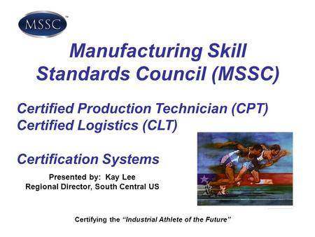Manufacturing Skill Standards Council (MSSC)