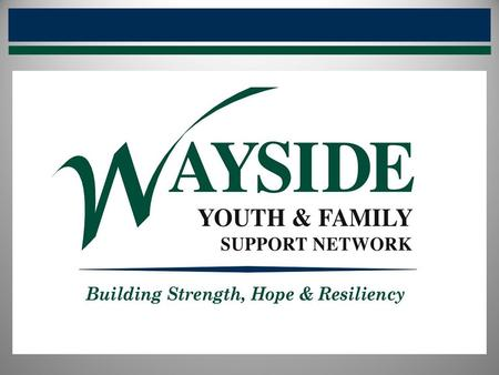 CHILDREN'S BEHAVIORAL HEALTH SERVICES Wayside Community Service Agency