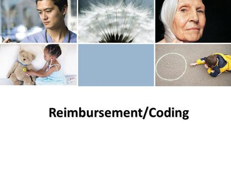 Reimbursement/Coding. THE INFORMATION REGARDING REIMBURSEMENT IS PROVIDED FOR INFORMATIONAL PURPOSES ONLY AND REPRESENTS NO STATEMENT, PROMISE, OR GUARANTEE.