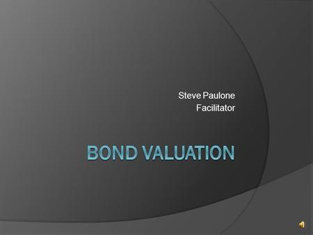 Steve Paulone Facilitator Long-Term Debt: The Basics  Major forms are public and private placement.  Long-term debt – loosely, bonds with a maturity.