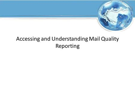 Accessing and Understanding Mail Quality Reporting.