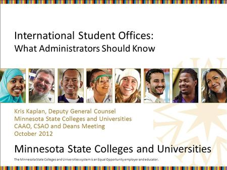 The Minnesota State Colleges and Universities system is an Equal Opportunity employer and educator. Minnesota State Colleges and Universities International.