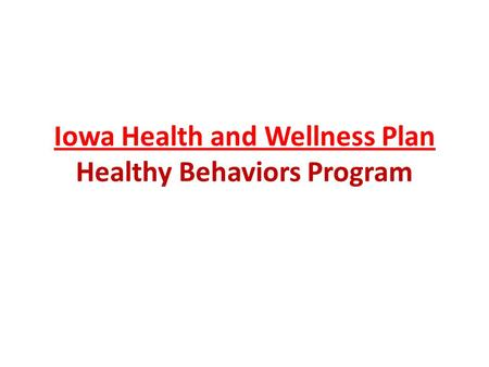 Iowa Health and Wellness Plan Healthy Behaviors Program.