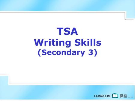 TSA Writing Skills (Secondary 3)