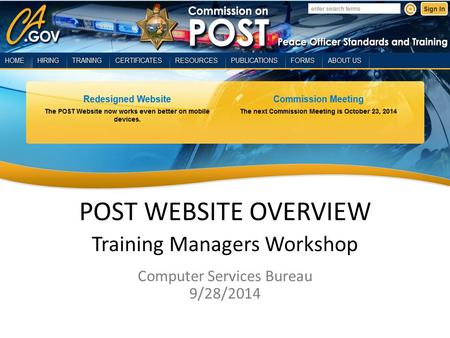 POST WEBSITE OVERVIEW Training Managers Workshop Computer Services Bureau 9/28/2014.